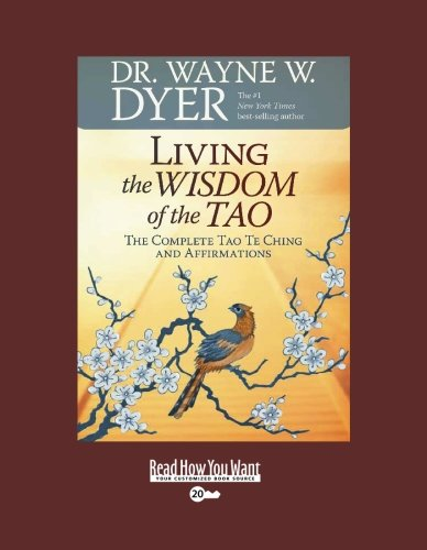 9781458717474: Living the Wisdom of the Tao (EasyRead Super Large 20pt Edition): The Complete Tao Te Ching and Affirmations