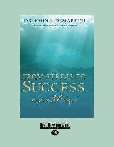 9781458717689: From Stress to Success ... in Just 31 Days! (EasyRead Large Edition)