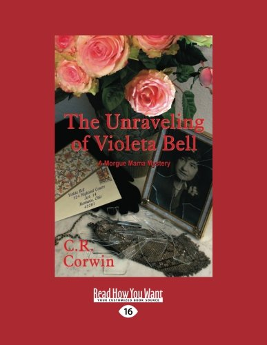 9781458718303: The Unraveling of Violeta Bell: A Morgue Mama Mystery