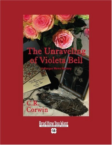 9781458718310: The Unraveling of Violeta Bell (EasyRead Super Large 18pt Edition): A Morgue Mama Mystery
