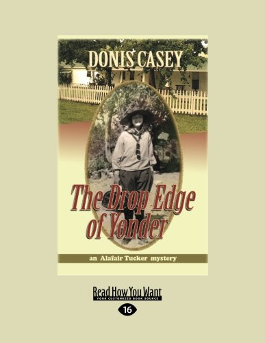 9781458718488: The Drop Edge of Yonder: An Alafair Tucker Mystery