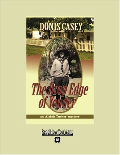 9781458718495: The Drop Edge of Yonder (EasyRead Super Large 18pt Edition): An Alafair Tucker Mystery