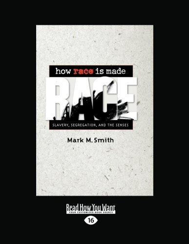 9781458719805: How Race is Made: Slavery, Segregation, and the Senses