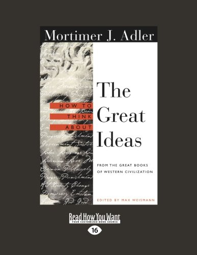 9781458720061: How to Think About the Great Ideas: From the Great Books of Western Civilization(Volume 2 of 2 ), Volume 2