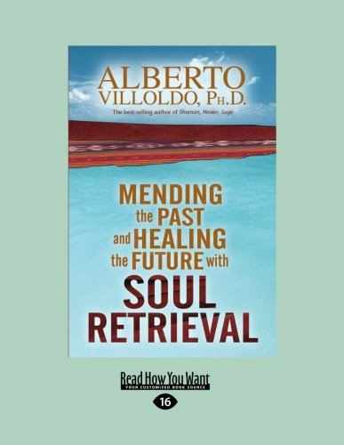 9781458720153: Mending the Past and Healing the Future with Soul Retrieval