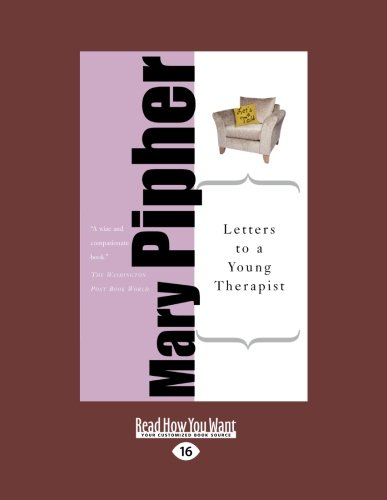 Letters to a Young Therapist: Stories of Hope and Healing (1458720187) by Pipher, Mary
