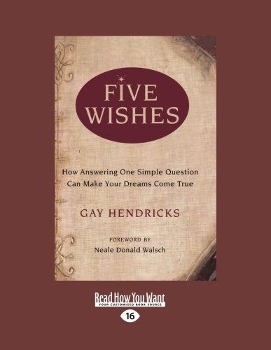 9781458720306: Five Wishes: How Answering One Simple Question Can Make Your Dreams Come True