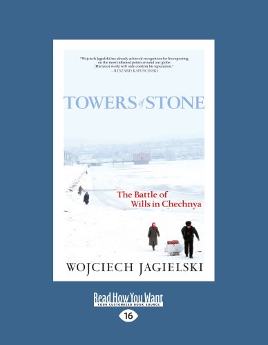 9781458721402: Towers of Stone: The Battle of Wills in Chechnya