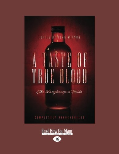9781458721457: A Taste of True Blood: The Fangbangers Guide (Large Print 16pt)