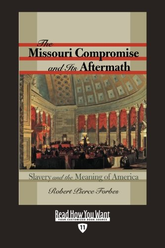 9781458721631: The Missouri Compromise and Its Aftermath (EasyRead Edition): Slavery & the Meaning of America