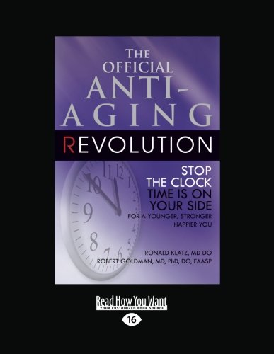 9781458721839: The Official Anti-Aging Revolution (Volume 3 of 3): Stop the Clock Time is on your Side for a Younger, Stronger, Happier you