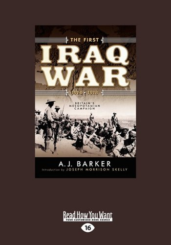 9781458722041: The First Iraq War 1914-1918: Britain's Mesopotamian Campaign (Volume 2 of 2) (Large Print 16pt)