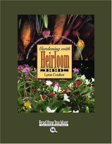 9781458722485: Gardening with Heirloom Seeds (EasyRead Large Bold Edition): Tried-and-True Flowers, Fruits, and Vegetables for a New Generation