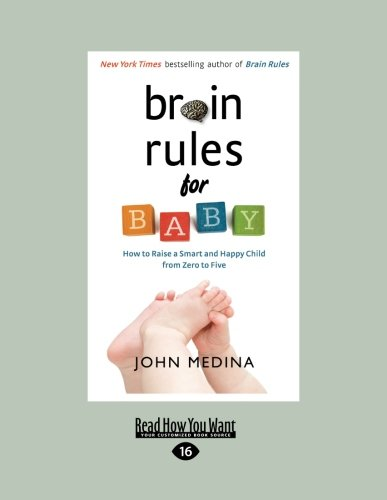 9781458722713: Brain Rules for Baby: How to Raise a Smart and Happy Child from Zero to Five (Large Print 16pt)