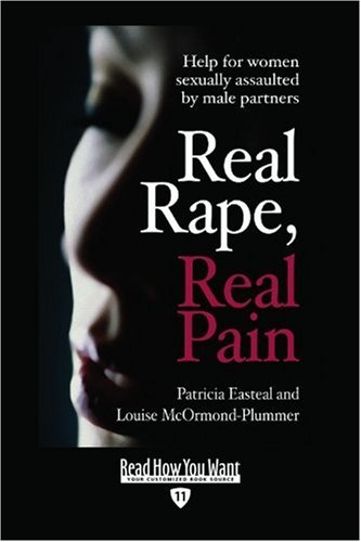9781458722782: Real Rape, Real Pain (EasyRead Edition): Help for Women Sexually Assaulted by Male Partners