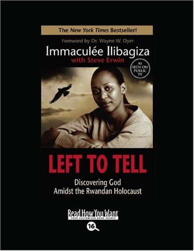 9781458723802: Left to Tell (EasyRead Large Bold Edition): Discovering God Amidst the Rwandan Holocaust