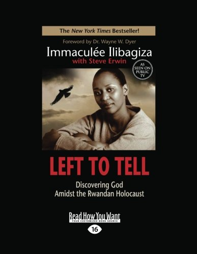 9781458723819: Left to Tell: Discovering God Amidst the Rwandan Holocaust