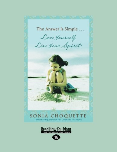 9781458723888: The Answer is Simple...: Love Yourself, Live Your Spirit!