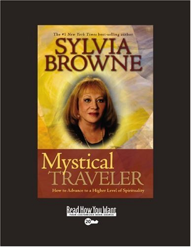 Mystical Traveler (EasyRead Super Large 20pt Edition): How to Advance to a Higher Level of Spirituality (1458724328) by Browne, Sylvia
