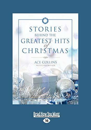 9781458724571: Stories Behind the Greatest Hits of Christmas