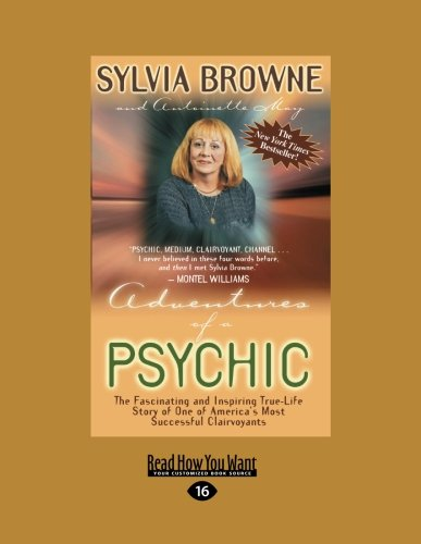 9781458724694: Adventures of a Psychic: The Fascinating and Inspiring True-Life Story of One of America's Most Successful Clairvoyants