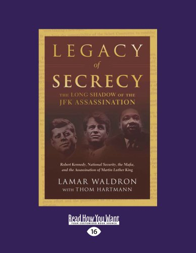 Legacy of Secrecy (Volume 3 of 3): The Long Shadow of the JFK Assassination: Lamar Waldron