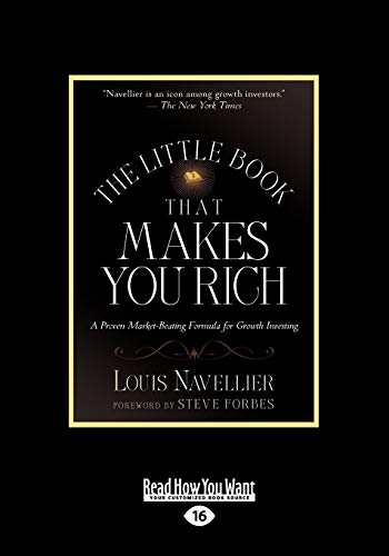 9781458725356: The Little Book That Makes You Rich: A Proven Market-Beating Formula for Growth Investing (Large Print 16pt)