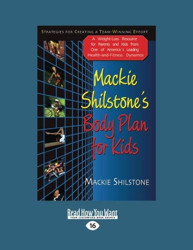 9781458725424: Mackie Shilstone's Body Plan for Kids: Strategies for Creating A Team-Winning Effort
