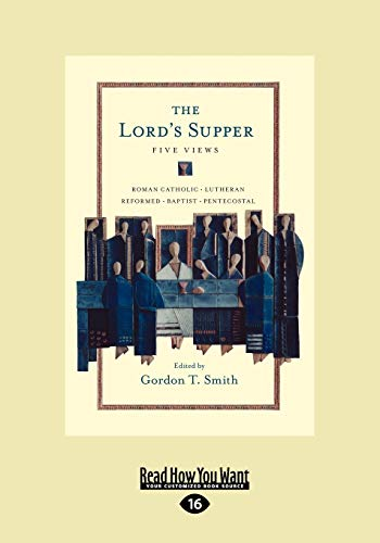 9781458725431: The Lord's Supper: Five Views