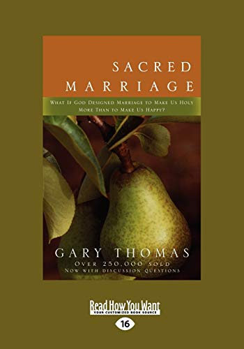 9781458725578: Sacred Marriage: What If God Designed Marriage to Make Us Holy More Than to Make Us Happy? (Large Print 16pt)