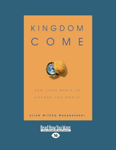9781458726957: Kingdom Come: How Jesus Wants to Change the World