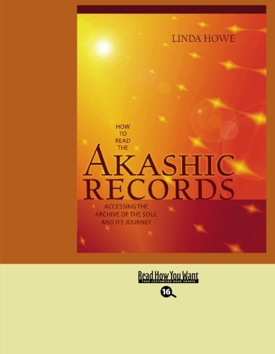 9781458729217: How to Read the Akashic Records: Accessing the Archive of the Soul and Its Journey: Easyread Large Bold Edition