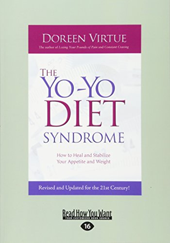 9781458729859: The Yo-Yo Diet Syndrome: How to Heal and Stabilize Your Appetite and Weight