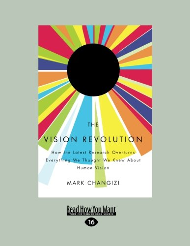 9781458729910: The Vision Revolution: How the Latest Research Overturns Everything We Thought We Knew About Human Vision