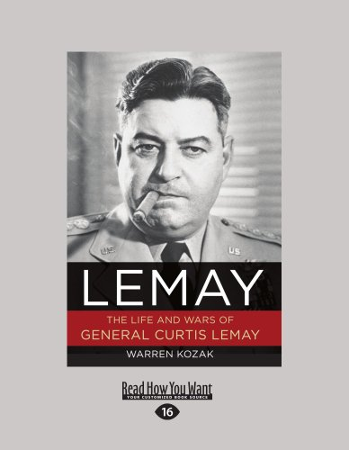 9781458729996: LeMay: The Life and Wars of General Curtis LeMay