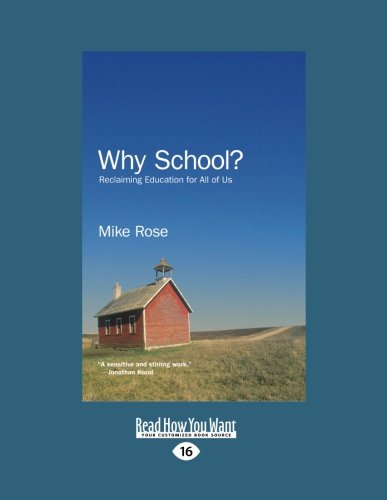 9781458730381: Why School?: Reclaiming Education for All Of Us