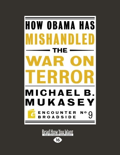 9781458730459: How Obama has Mishandled the War on Terror