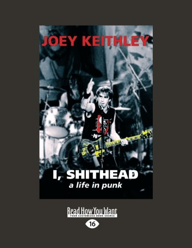 9781458731203: I, Shithead: A Life in Punk (Large Print 16pt)