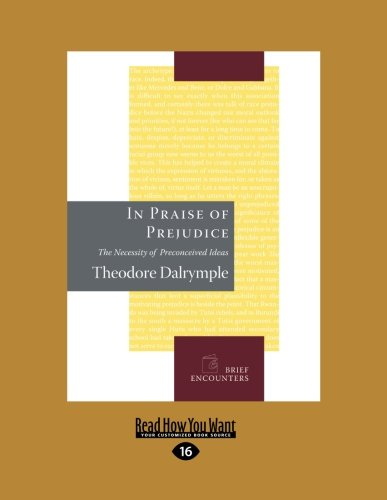 9781458731777: In Praise of Prejudice: The Necessity of Preconceived Ideas