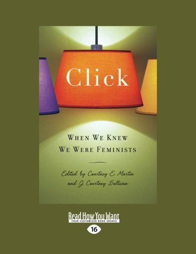 9781458731869: Click: When We Knew We Were Feminists
