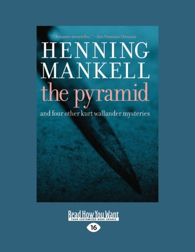 9781458732347: The Pyramid: And Four Other Kurt Wallander Mysteries (Large Print 16pt)