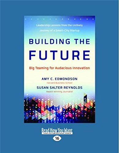 9781458733962: Building the Future: Big Teaming for Audacious Innovation (Large Print 16pt)