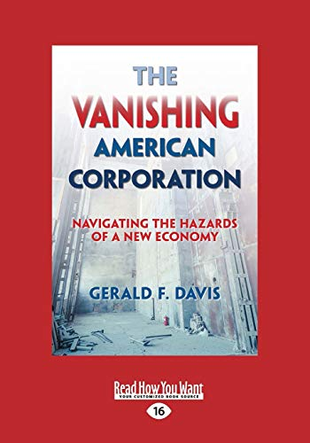 9781458734938: The Vanishing American Corporation: Navigating the Hazards of a New Economy