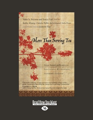 9781458735928: More Than Serving Tea: Asian American Women on Expectations, Relationships, Leadership and Faith