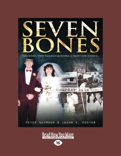 9781458738776: Seven Bones: two wives, two violent murders, a fight for justice