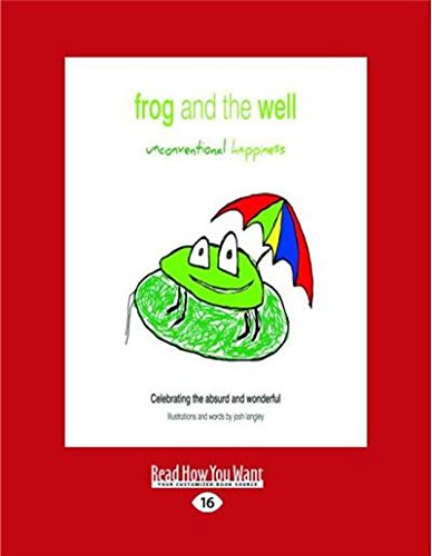 9781458738783: Frog and the Well: Unconventional Happiness
