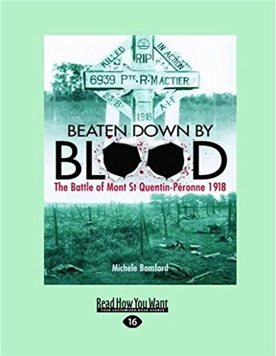9781458739285: Beaten Down by Blood: The Battle of Mont St Quentin-Peronne 1918 (Large Print 16pt)