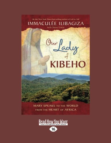 9781458743176: Our Lady of Kibeho: Mary Speaks to the World from the Heart of Africa