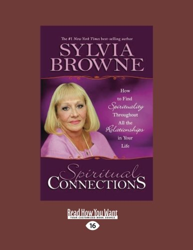9781458743237: Spiritual Connections: How to Find Spirituality Throughout All the Relationships in Your Life