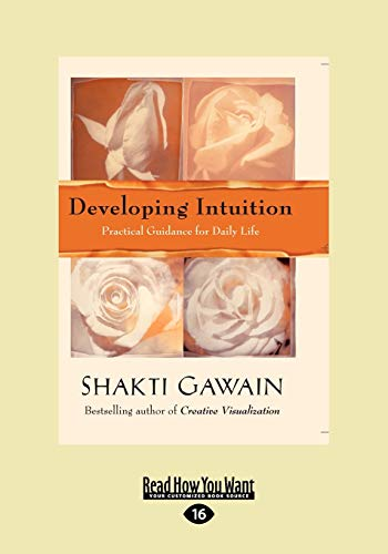 Developing Intuition: Practical Guidance for Daily Life: Shakti Gawain